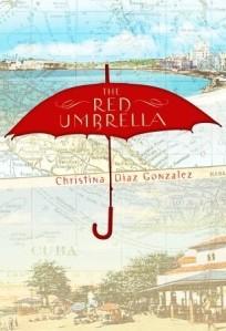 """The Red Umbrella,"" written by Christina Diaz Gonzalez."