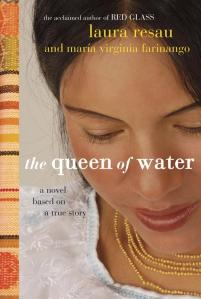 """""""The Queen of Water,"""" by Laura Resau"""