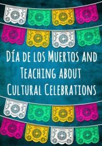 Vamos a Leer | En la clase: Día de los Muertos and Teaching About Cultural Celebrations