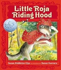 Children's Book Review: Little Roja Riding Hood by Susan Middleton Elya and Susan Guevara | Vamos a Leer