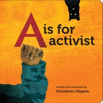 Children's Book Review: A is for Activist by Innosanto Nagara | Vamos a Leer
