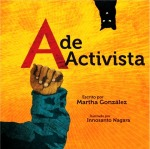 Vamos a Leer | 2015 Américas Award for Children's and YA Literature | A de Activistas written by Martha González and illustrated by Innosanto Nagara