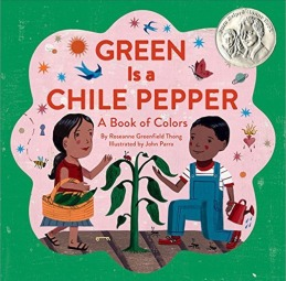 Vamos a Leer | 2015 Pura Belpré Award Winners and Honor Books| Green is a Chile Pepper by Roseanne Thong and illustrated by John Parra