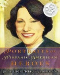 Vamos a Leer | 2015 Américas Award for Children's and YA Literature | Portraits of Hispanic American Heroes written by Juan Felipe Herrera and illustrated by Raúl Colón