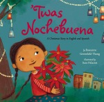 Vamos a Leer | 2015 Américas Award for Children's and YA Literature | 'Twas Nochebuena written by Roseanne Thong and illustrated by John Parra