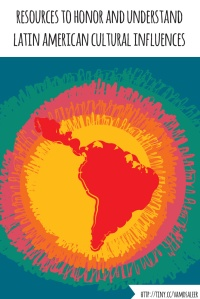 Resources to Honor and Understand Latin American Cultural Influences   Vamos a Leer
