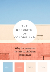 Lee and Low Books | The Opposite of Colorblind: Why it's essential to talk to children about race