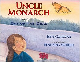 Children's Book Review: Uncle Monarch and the Day of the Dead by Judy Goldman | Vamos a Leer