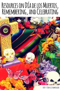 Sobre Octubre: Resources on Día de los Muertos, Remembering, and Celebrating
