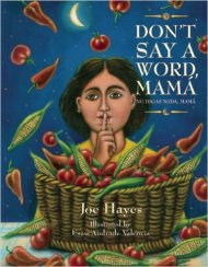 Children's Book Review: Don't Say a Word, Mamá by Joe Hayes | Vamos a Leer