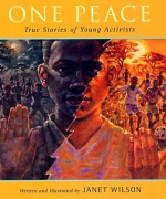 Children's Book Review: One Peace: True Stories of Young Activists by Janet Wilson | Vamos a Leer