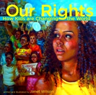 Children's Book Review: Our Rights: How Kids are Changing the World by Janet Wilson | Vamos a Leer