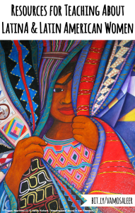 Vamos a Leer | Sobre Marzo: Resources for Teaching About Latina & Latin American Women