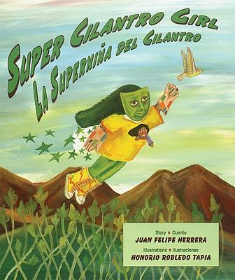 Super Cilantro Girl | Juan Felipe Herrera