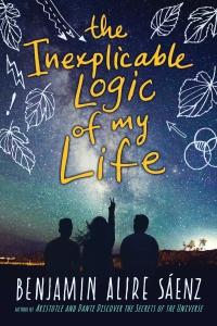 The Inexplicable Logic of My Life | Vamos a Leer | Benjamin Alire Saenz