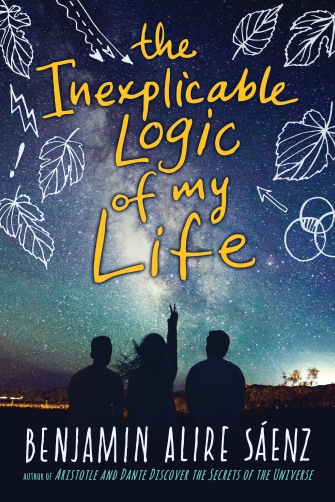 The Inexplicable Logic of My Life | Vamos a Leer | Benjamin Alire Saenz